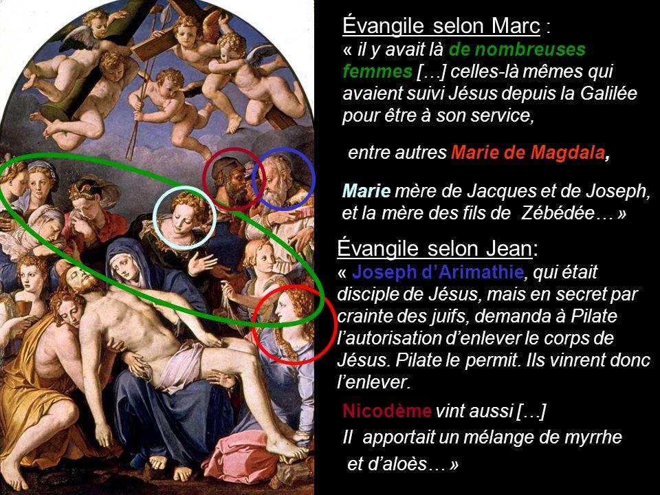 Évangile selon Marc : « il y avait là de nombreuses femmes […] celles-là mêmes qui avaient suivi Jésus depuis la Galilée pour être à son service,